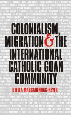 The UK-based Dr Stella Mascarenhas-Keyes study of Goan migration, based on her PhD thesis.
