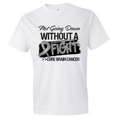 Wear your defiance out loud with Not Going Down Without a Fight Cure Brain Cancer shirts #BrainCancer #BrainCancerawareness #BrainCancerribbonshirts