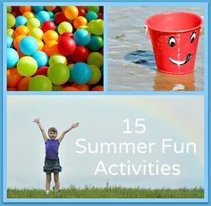 15 great ideas for summer fun activities that won't break the bank.  Lots of outdoor and indoor ideas!