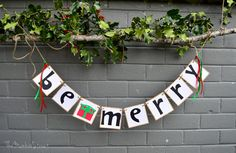 Be Merry Christmas Banner - Christmas Decoration  - BE MERRY CHRISTMAS Sign - Holiday Garland