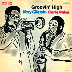 Jazz Trumpeteer Dizzy Gillespie and Jazz Saxplayer Charlie Parker Groovin High Jazz LP