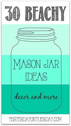 Beachy and Nautical Mason Jar Ideas via http://yesterdayontuesday.com #masonjars #nautical