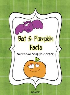"Bats and Pumpkin Facts Fluency Center: Sentence Shuffle - (Please note:  this center is included in my packet, ""A pot of Halloween fun"".)  $"