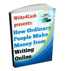 Grab your Free copy of this ebook - How ordinary people make money from writing online - http://www.write4cash.net/ - #job #jobs #workathome #workfromhome #free