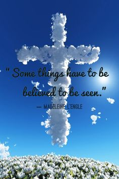 Madeleine L'Engle quote, faith, believing, seeing is believing