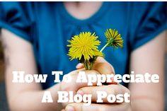 Blog Posts – How To Appreciate Them #bloggers #blogs #blogging | BlondeWriteMore