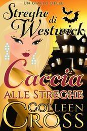 Caccia alle Streghe : Un giallo delle streghe di Westwick