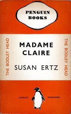 https://flic.kr/p/qnByHR | Penguin 04 _ 3rd print 1935 | 1935 3rd print; Madame Claire by Susan Ertz. with the The Bodley Head imprint