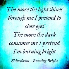 I wish I was burning bright I feel snuffed out sometimes trying to do this I hope we make it someday I really do thats all