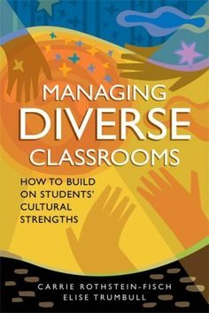 Managing Diverse Classrooms: How to Build on Students' Cultural Strengths by Carrie Rothstein-Fisch. $18.02. Author: Carrie Rothstein-Fisch. Publisher: ASCD (March 16, 2010). 221 pages