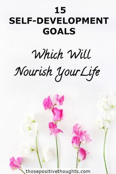 15 Self Development Goals Which Will Nourish Your Life