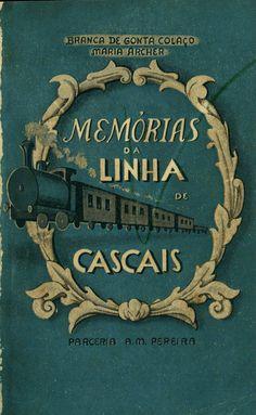 Cascais Line, Portugal Vintage Movies, Vintage Books, Vintage Advertisements, Vintage Ads, History Of Portugal, Tourism Poster, Train Art, Railway Posters, Vintage Graphic Design
