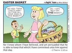 Jesus is our reliable basket. We can put all of our faith and love in Him. We can trust Him with our life, our cares, and our future. Christian Comics, Christian Cartoons, Jesus Quotes, Faith Quotes, Bible Quotes, Biblical Verses, Bible Verses, Scriptures, Easter Cartoons