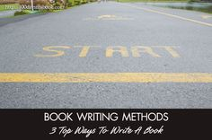 Book Writing Methods: 3 Top Ways To Write A Book Fast http://writetowin.org/3-top-ways-to-write-a-book-fast/