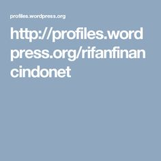 http://profiles.wordpress.org/rifanfinancindonet