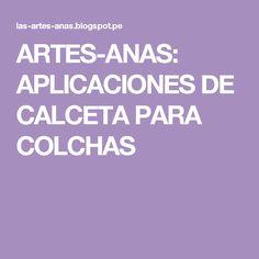 ARTES-ANAS:  APLICACIONES DE CALCETA PARA COLCHAS