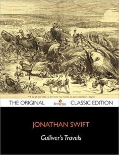 an essay on gullivers travels by jonathan swift Gulliver's travels, original sin and the imagery of size  at one point in his essay  orwell writes that 'swift shows no sign of having any religious beliefs'[2] this.