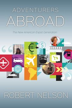 Learn how to move, live and work abroad from the new American expat generation in the new book Adventurers Abroad. http://myinternationaladventure.com/the-new-american-expat-generation/