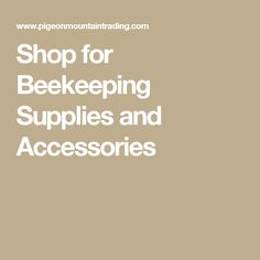 Shop for Beekeeping Supplies and Accessories