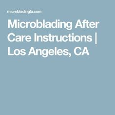Microblading After Care Instructions Los Angeles, California Bad Eyebrows, Eyebrows On Fleek, Microblading Eyebrows After Care, Microblading Aftercare, Best Eyebrow Makeup, Permanent Makeup Eyebrows, Auckland, Microblading Healing Process