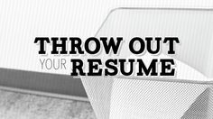 Throw Out Your Resume Walks You Through a Modern Application Process #resumetips