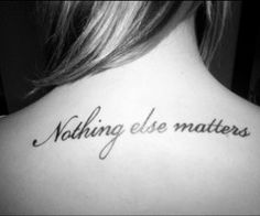 "Metallica ""nothing else matters"" tattoo"
