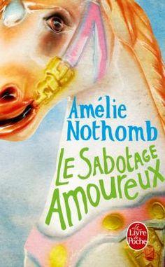 Le sabotage amoureux - Amelie Nothomb 1993