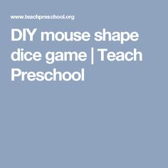 DIY mouse shape dice game   Teach Preschool