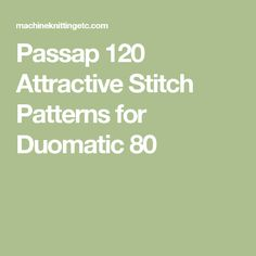 Passap 120 Attractive Stitch Patterns for Duomatic 80