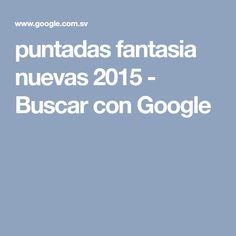 puntadas fantasia nuevas 2015 - Buscar con Google