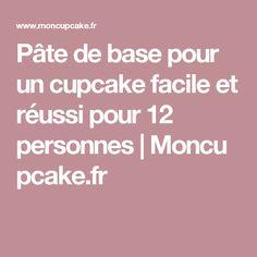 Pâte de base pour un cupcake facile et réussi pour 12 personnes Moncupcake.fr