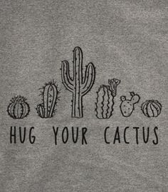 Hug Your Cactus T-Shirt