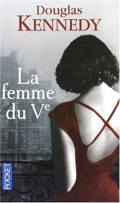 La femme du Veme (The Woman in the Fifth, 2007) Douglas Kennedy, traduction Bernard Cohen