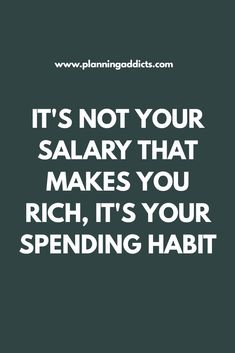 It's not your salary that makes you rich, it's your spending habits. Addiction, Make It Yourself, Money, Sayings, Quotes, How To Make, Quotations, Silver, Lyrics