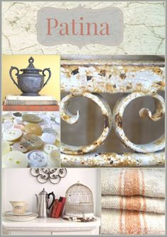 """Patina - why we like it """"old"""" Thoughts on why we find """"old"""" so appealing for objects, really pretty picture & some thoughts to ponder..."""