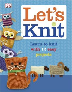 Knitting Books : Let?s Knit Learn to knit with 12 easy projects One of the books ...