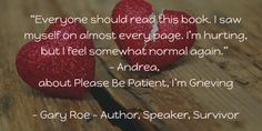 Grief takes patience – for everyone. http://amzn.to/1UI0yJ8