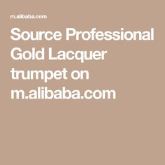 Source Professional Gold Lacquer trumpet on m.alibaba.com