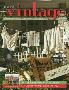 """""""The Vintage Marketplace"""" show on the cover of Todays Vintage~Next show June1st&2nd 2012 in Fallbrook/Rainbow Ca..."""
