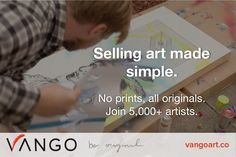 It's the fastest growing art marketplace, Vango. Original pieces only :)