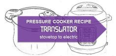 Stovetop to Electric Pressure Cooker Recipe Translator | hip pressure cooking
