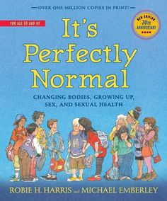 It's Perfectly Normal: Changing Bodies, Growing Up, Sex, and Sexual Health on www.amightygirl.com