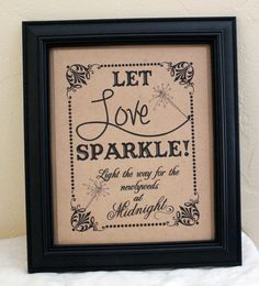 8 x 10 Let Love SPARKLE Wedding Sign Send Off  by akapertyfultings, $8.00  Cute for a Sparkler send off--set jars of sparklers tied together with pale pink & white ribbons on a small table with this sign.