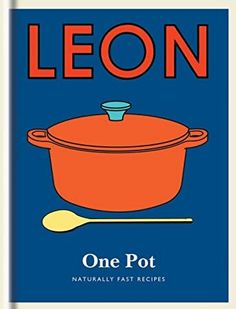 """Read """"Little Leon: One Pot Naturally fast recipes"""" by Leon Restaurants Ltd available from Rakuten Kobo. joyously healthy - The Sunday Times Be pot-prudent with Little Leon: One Pot, the bite-sized coll. Dump Meals, One Pot Meals, Low Carb Indian Food, One Pot Chef, Eat To Live Diet, Asian Cookbooks, Easy Homemade Cookies, Gluten Free Wraps, Fast Recipes"""