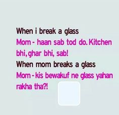 trust me, it's the same with mothers of all Indian states.. I'm from Kerala and my mom always said it like this! (in Malayalam, tho!) :-D