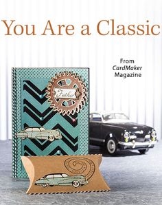 You Are a Classic from the Summer 2016 issue of CardMaker Magazine. Order a digital copy here: https://www.anniescatalog.com/detail.html?prod_id=131255