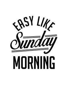 PRINTABLE Art Easy Like Sunday Morning by PoeticallyPosh on Etsy