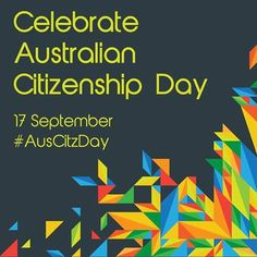 Today is Australian Citizenship Day.....It is an opportunity for all Australian citizens. ‪#‎AusCitzDay