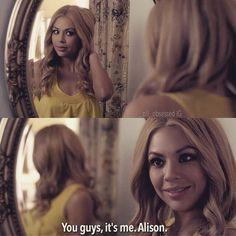 "Mona Vanderwaal quote ""You guys, it's me. Alison."" PLL"