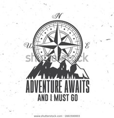 Find Adventure Await Must Go Outdoor Adventure stock images in HD and millions of other royalty-free stock photos, illustrations and vectors in the Shutterstock collection. Vintage Typography, Typography Design, Logo Design, Compass Logo, Compass Tattoo, Mountain Silhouette, Badge Design, Adventure Awaits, Tattoo Quotes